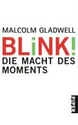 Malcolm Gladwell - Blink! Die Macht des Moments